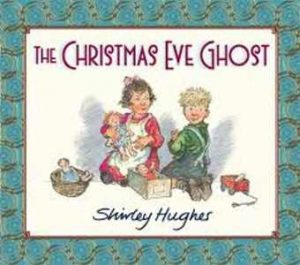 The Christmas Eve Ghost Hardcover by Shirley Hughes